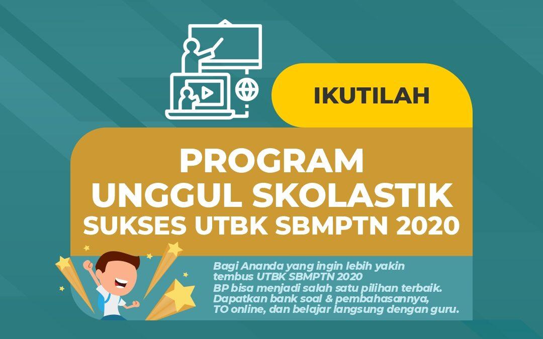 PROGRAM UNGGUL SKOLTASTIK – SUKSES UTBK SBMTPN 2020 (Bimbel Online)